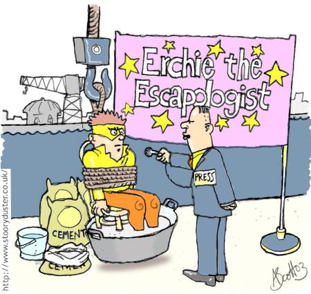 Erchie the escapologist.