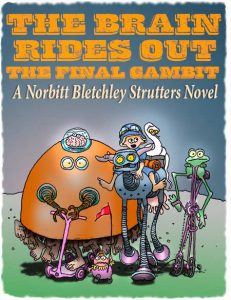 "A Norbitt Bletchley Strutters book cover on the ""Brain rides out, the final gambit."